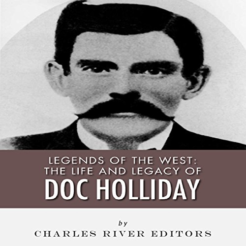 Legends of the West: The Life and Legacy of Doc Holliday audiobook cover art