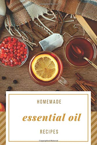 Homemade Essential Oil Recipes for Family: Recipe Notebook, Journal,Record Your Most Used Blends for Women & Men Who Love Aromatherapy. Fun things to do at home!