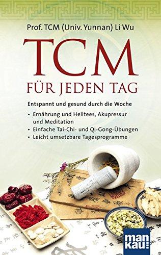 Wu, Li Prof. TCM<br />TCM für jeden Tag. Entspannt und gesund durch die Woche