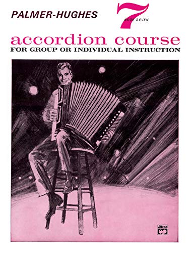 Price comparison product image Palmer-Hughes Accordion Course,  Bk 7: For Group or Individual Instruction