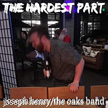 The Hardest Part (feat. The Oaks Band)