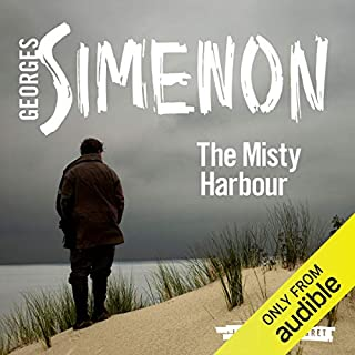 The Misty Harbour     Inspector Maigret, Book 15              By:                                                                                                                                 Georges Simenon,                                                                                        David Bellos - translator                               Narrated by:                                                                                                                                 Gareth Armstrong                      Length: 4 hrs and 22 mins     28 ratings     Overall 4.6