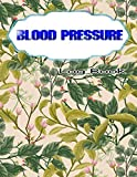 Blood Pressure Log Book: Blood Pressure And Diabetes Log Book Tracking Journal With...