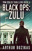 Black Ops: Zulu (Tom Stiles Thrillers Book 1)