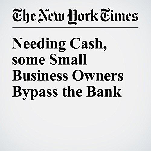 Needing Cash, some Small Business Owners Bypass the Bank audiobook cover art