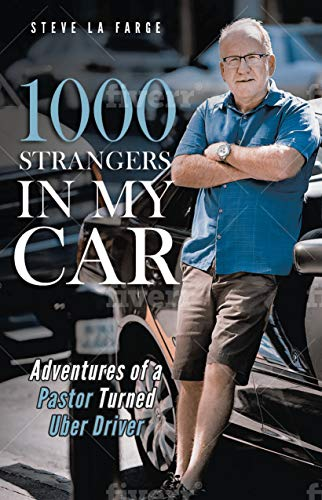 1000 Strangers in My Car: Adventures of a Pastor Turned Uber Driver