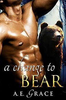 A Change To Bear (A BBW Shifter Romance) by [A.E. Grace, H.G. Hawley]