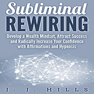 Subliminal Rewiring: Develop a Wealth Mindset, Attract Success and Radically Increase Your Confidence with Affirmations and Hypnosis audiobook cover art