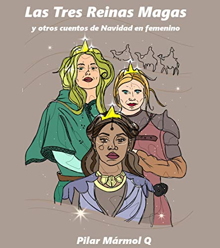 Las Tres Reinas Magas y otros cuentos de Navidad en femenino