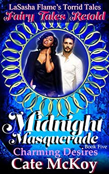 Midnight Masquerade: Charming Desires (Torrid Tales Book 5) by [Cate Mckoy]