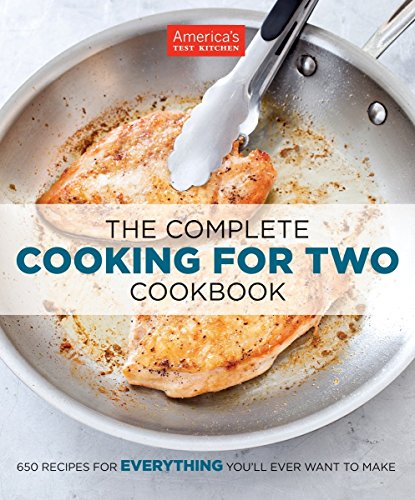 The Complete Cooking for Two Cookbook: 650 Recipes for Everything...