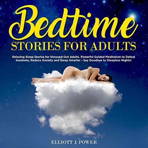 Bedtime Stories for Adults Audiobook By Elliott J. Power cover art