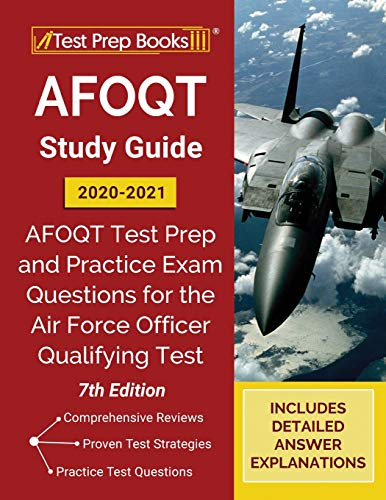 AFOQT Study Guide 2020-2021: AFOQT Test Prep and Practice Exam Questions for the Air Force Officer Qualifying Test [7th Edition]