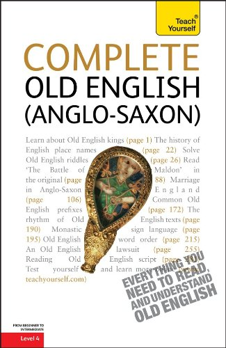 Teach Yourself Complete Old English (Anglo-Saxon): Level 4 (Old English and English Edition)