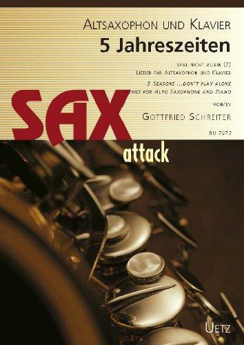 5 jaargetijden... spel niet alleen (band 2). liedjes voor altsaxofoon en piano voor gevorderden en leuke beginners/5 seasons ... Don't Play Alone. Songs voor Alto saxofoon en piano voor geavanceerde spelers en beginners met foolhardily (Saxattack)