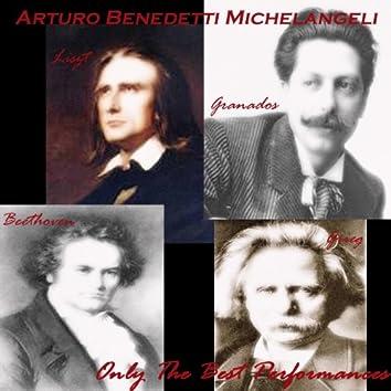 Arturo Benedetti Michelangelo: Liszt, Granados, Grieg & Beethoven (Only the Best Performances)