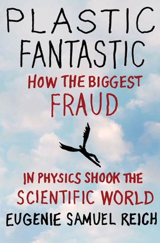Plastic Fantastic: How the Biggest Fraud in Physics Shook the Scientific World (MacSci Book 1) (English Edition)