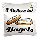 3dRose pc_104754_1 I Believe in Bagels-Pillow Case, 16 by 16'