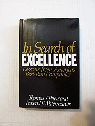 IN SEARCH OF EXCELLENCE: LESSONS FROM AMERICA'S BEST-RUN COMPANIES.