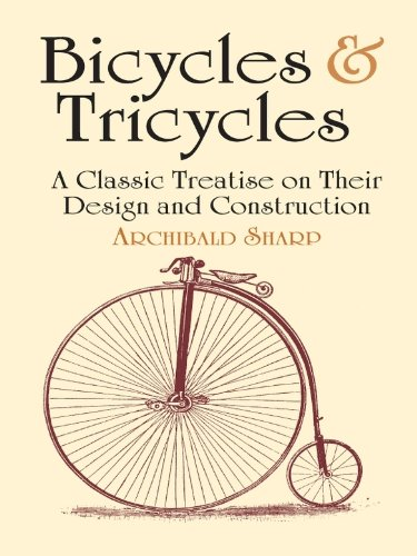 Bicycles & Tricycles: A Classic Treatise on Their Design and Construction (Dover Transportation) (English Edition)