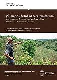 ¿Corregir o distribuir para transformar?: Una concepción de justicia para la política pública de restitución de tierras en Colombia (Colección Gerardo Molina)