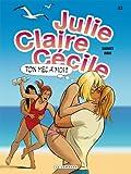 Julie, Claire, Cécile - Tome 23 - Ton mec à moi