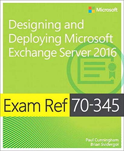 Exam Ref 70-345: Designing and Deploying Microsoft Exchange Server 2016