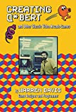 creating q*bert: and other classic video arcade games (english edition)