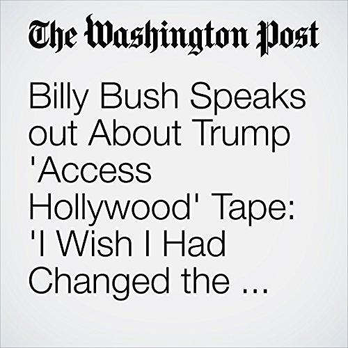 Billy Bush Speaks out About Trump 'Access Hollywood' Tape: 'I Wish I Had Changed the Topic' copertina