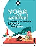 Yoga pour méditer - Confiance en soi, apaisement, harmonie intérieure....