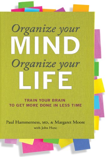 Organize Your Mind, Organize Your Life: Train Your Brain to Get More Done in Less Time (English Edition)