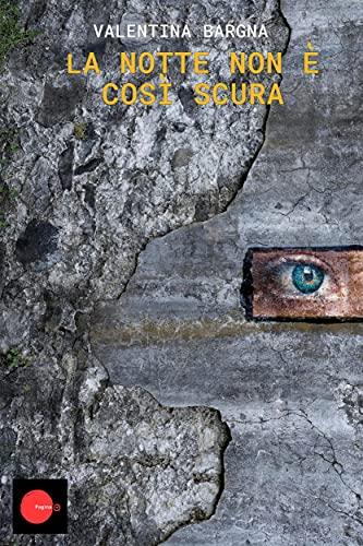 La notte non è così scura (Italian Edition)