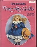 Petites filles modèles. 21 patrons pour poupées en porcelaine