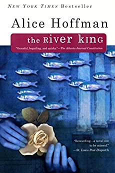 The River King by [Alice Hoffman]