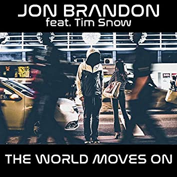 The World Moves on (feat. Tim Snow)
