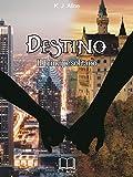 Destino: Il Principe solitario Vol.1 (Italian Edition)