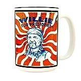 EXIT82ART - 15 oz. Ceramic Coffee Mug. WILLIE FOR PRESIDENT. Microwave/Dishwasher Safe. Hand-printed in Austin, Texas.