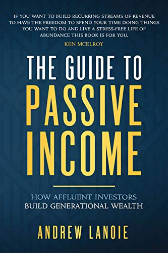 The Guide to Passive Income: How Affluent Investors Build Generational Wealth