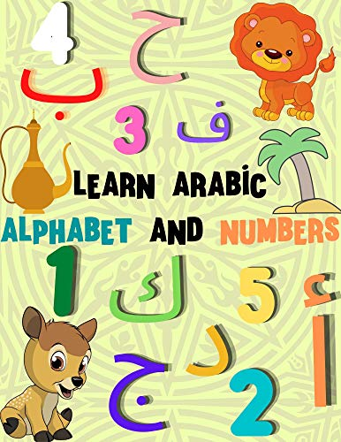 Learn Arabic Alphabet and Numbers for Kids (English Edition)