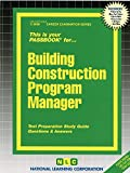 Building Construction Program Manager(Passbooks) (Career Examination Series)