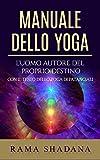 Manuale dello yoga - L'uomo autore del proprio destino (Italian Edition)