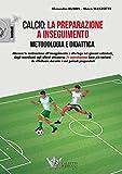 Calcio: la preparazione a inseguimento. Metodologia e didatt