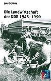 Die Landwirtschaft der DDR 1945-1990