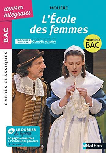 L'École des femmes - BAC 2020 Parcours associés Comédie et satire – Carrés Classiques Œuvres Intégrales