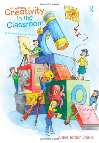 Creativity in the Classroom: Schools of Curious Delight