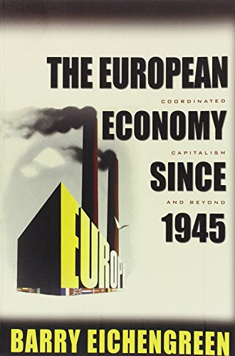 European Economy Since 1945 (The Princeton Economic History of the Western World)