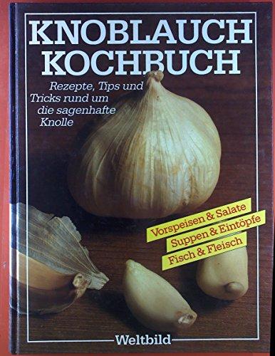 Das Knoblauch Kochbuch