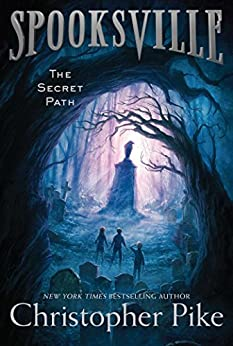 The Secret Path (Spooksville Book 1) by [Christopher Pike]