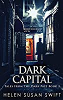 Dark Capital: Large Print Hardcover Edition (Tales from the Dark Past)