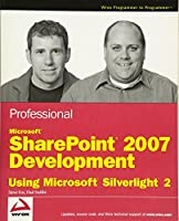 Professional Microsoft SharePoint 2007 Development Using Microsoft Silverlight 2 (Wrox Programmer to Programmer)